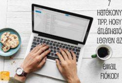 7 hatékony tipp, hogy átlátható legyen az email fiókod!